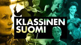 Klassinen Suomi  - 10 tarinaa musiikista, työstä ja intohimosta