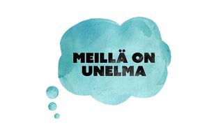 Video: Meillä on unelma -logo.