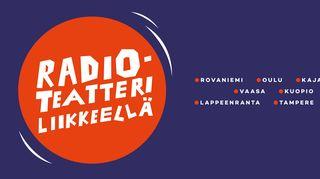 Radioteatteri liikkeellä