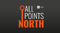 Audio: All Points North Podcast
