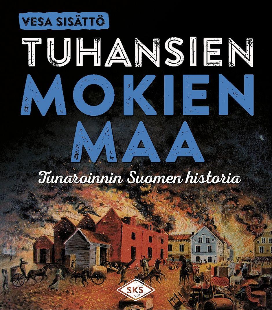 Vesa Sisättö: Tuhansien mokien maa, SKS