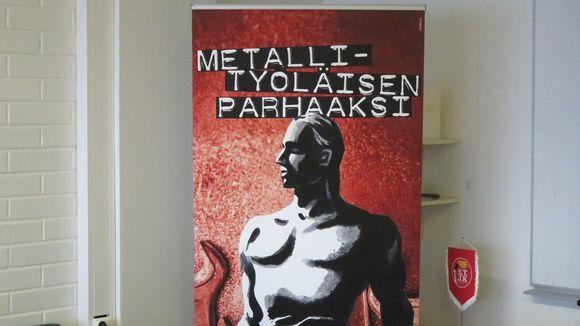 Metallityöläisen parhaaksi -juliste.